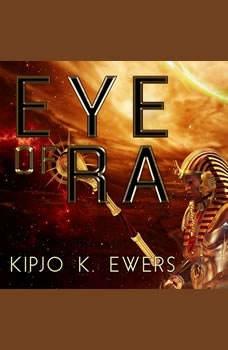 Eye of Ra, Kipjo K. Ewers