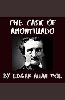 The Cask of Amontillado, Edgar Allan Poe