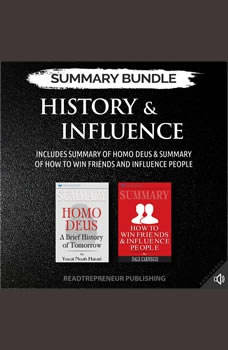 Summary Bundle: History & Influence | Readtrepreneur Publishing: Includes Summary of Homo Deus & Summary of How to Win Friends and Influence People, Readtrepreneur Publishing