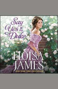 Say Yes to the Duke: The Wildes of Lindow Castle, Eloisa James