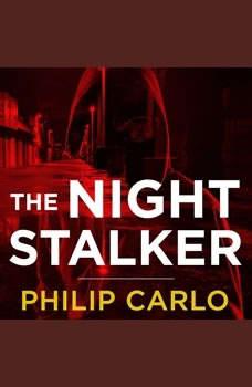 The Night Stalker: The Life and Crimes of Richard Ramirez, Philip Carlo