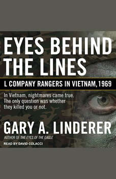 Eyes Behind the Lines: L Company Rangers in Vietnam, 1969, Gary A. Linderer