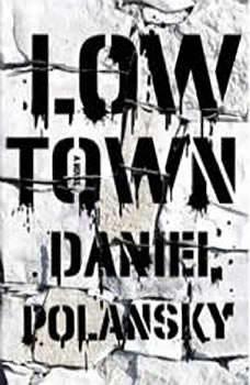 Low Town, Daniel Polansky