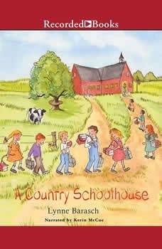 A Country Schoolhouse, Lynne Barasch