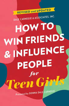 How to Win Friends and Influence People for Teen Girls, Donna Dale Carnegie