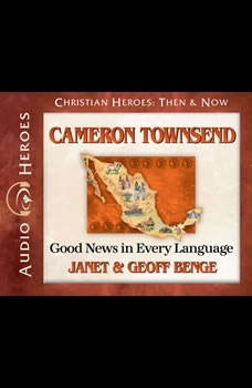 Cameron Townsend: Good News in Every Language, Janet Benge
