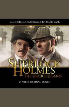 Sherlock Holmes - The Speckled Band, Sir Arthur Conan Doyle