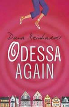 Odessa Again, Dana Reinhardt