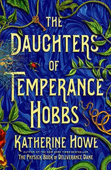 The Daughters of Temperance Hobbs: A Novel A Novel, Katherine Howe