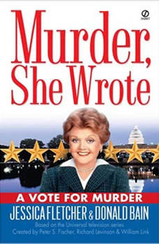 Murder, She Wrote: A Vote for Murder, Jessica Fletcher; Donald Bain