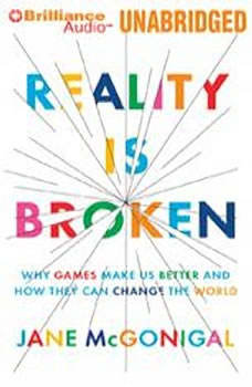Reality is Broken: Why Games Make Us Better and How They Can Change the World, Jane McGonigal