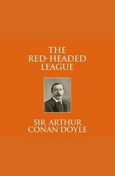 Red-Headed League, The, Sir Arthur Conan Doyle