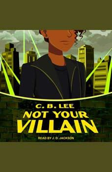 Not Your Villain, C.B. Lee
