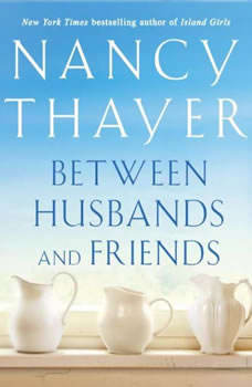Between Husbands and Friends, Nancy Thayer