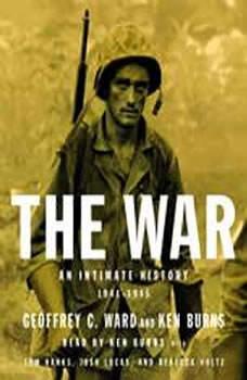 The War: An Intimate History, 1941-1945, Geoffrey C. Ward