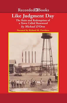 Like Judgment Day: The Ruin and Redemption of a Town Called Rosewood, Michael D'Orso