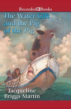 The Water Gift and the Pig of the Pig, Jacqueline Briggs Martin
