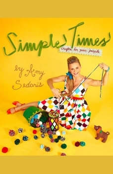 Simple Times: Crafts for Poor People, Amy Sedaris
