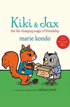 Kiki & Jax: The Life-Changing Magic of Friendship, Marie Kondo