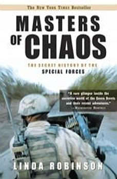 Masters of Chaos: The Secret History of Special Forces, Linda Robinson