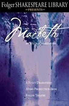 Macbeth: Fully Dramatized Audio Edition, William Shakespeare