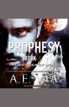 Prophesy: Book II: The Bringer of Wrath, A.E. Via