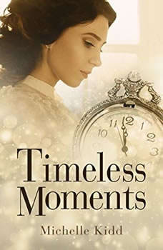 Timeless Moments, Michelle Kidd