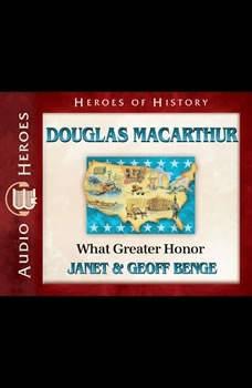 Douglas MacArthur: What Greater Honor, Janet Benge