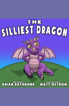 The Silliest Dragon: A Bedtime Story for Kids with Dragons