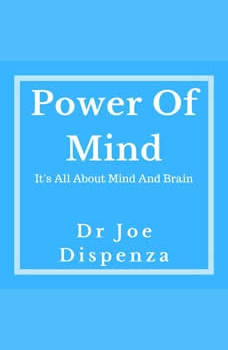 The Power Of Mind, Dr. Joe Dispenza