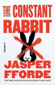 The Constant Rabbit: A Novel, Jasper Fforde