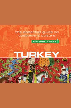 Turkey - Culture Smart!: The Essential Guide to Customs and Culture, Charlotte McPherson