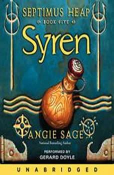 Septimus Heap, Book Five: Syren, Angie Sage