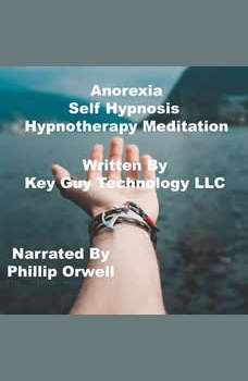 Anorexia Control Self Hypnosis Hypnotherapy Meditation, Key Guy Technology LLC