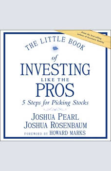 The Little Book of Investing Like the Pros: Five Steps for Picking Stocks, Josh Pearl