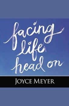 Facing Life Head On, Joyce Meyer
