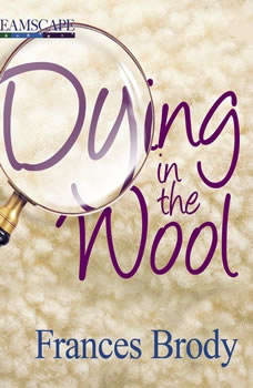 Dying in the Wool: A Kate Shackleton Mystery, Frances Brody