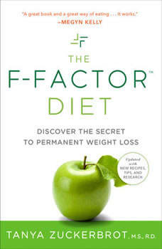 The F-Factor Diet: Discover the Secret to Permanent Weight Loss, Tanya Zuckerbrot