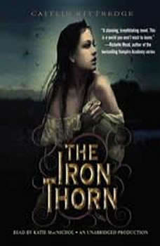 The Iron Thorn The Iron Codex Book One, Caitlin Kittredge