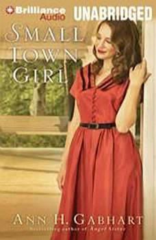 Small Town Girl, Ann H. Gabhart