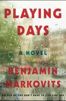 Playing Days: A Novel A Novel, Benjamin Markovits
