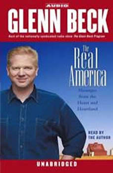 The Real America: Messages from the Heart and Heartland, Glenn Beck