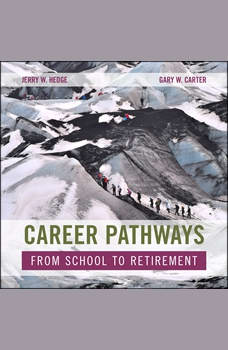 Career Pathways: From School to Retirement, Jerry W. Hedge