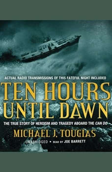 Ten Hours Until Dawn: The True Story of Heroism and Tragedy Aboard the Can Do, Michael J. Tougias