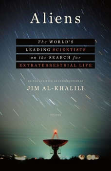 Aliens: The World's Leading Scientists on the Search for Extraterrestrial Life, Jim Al-Khalili