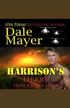 Harrison's Heart: Book 7: Heroes For Hire, Dale Mayer