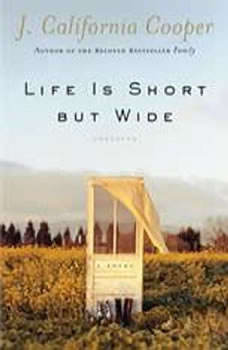 Life is Short but Wide, J. California Cooper
