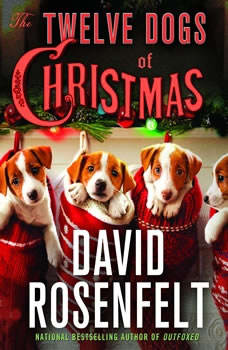 The Twelve Dogs of Christmas: An Andy Carpenter Mystery, David Rosenfelt