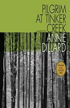 Pilgrim at Tinker Creek, Annie Dillard