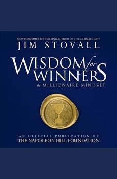 Wisdom for Winners:A Millionaire Mindset, Jim Stovall